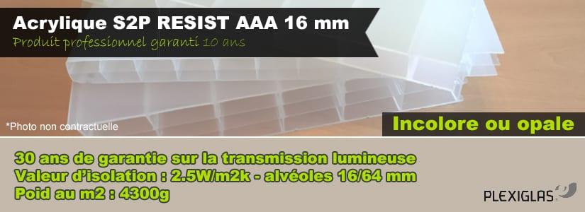 Acrylique S2P RESIST AAA 16 mm