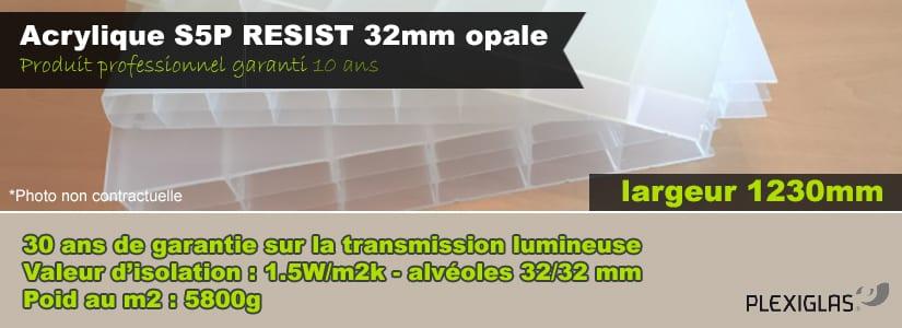 Acrylique S5P RESIST 32MM